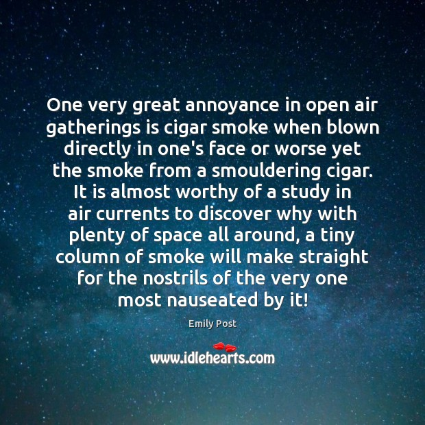 Image, One very great annoyance in open air gatherings is cigar smoke when