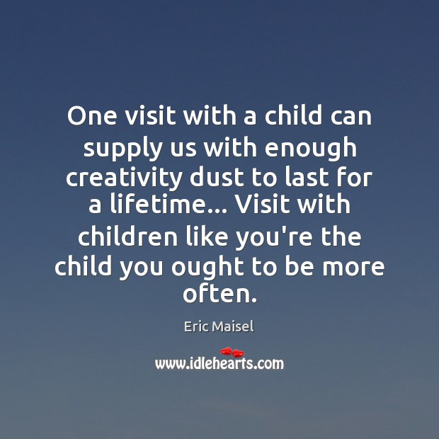 Image, One visit with a child can supply us with enough creativity dust