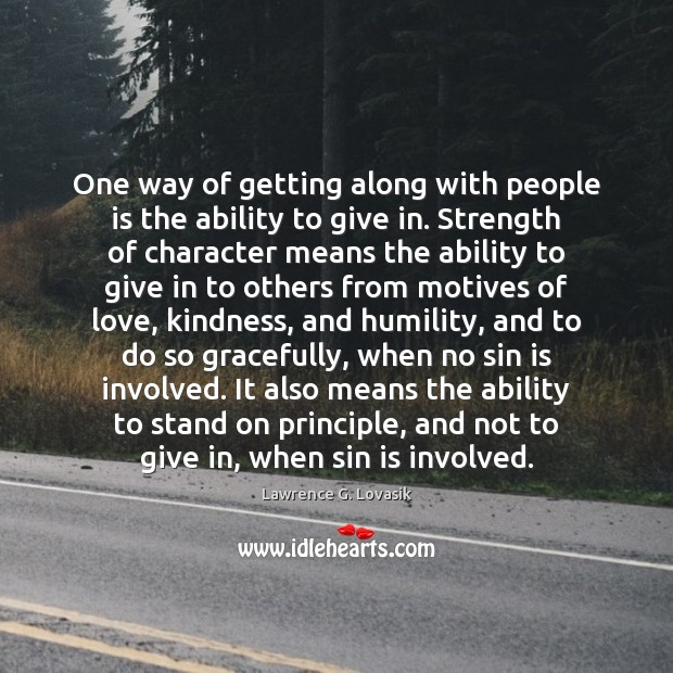 One way of getting along with people is the ability to give Image