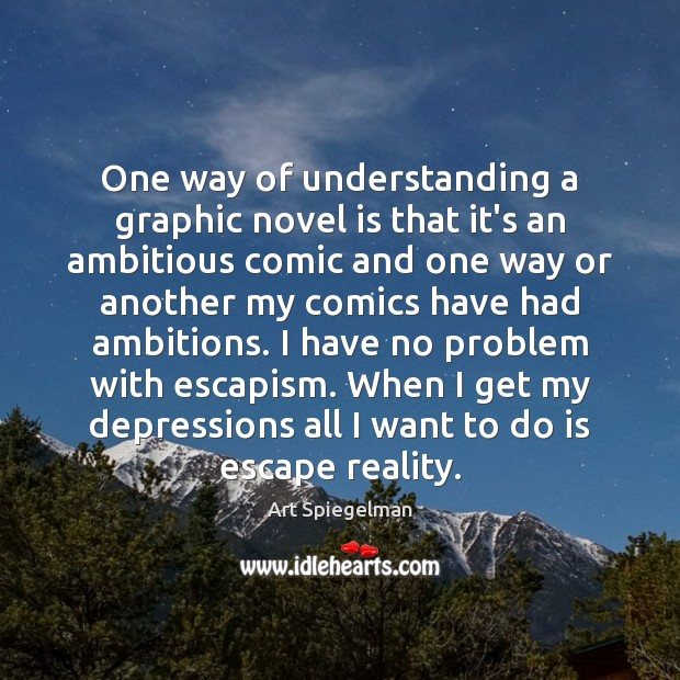 Image, One way of understanding a graphic novel is that it's an ambitious