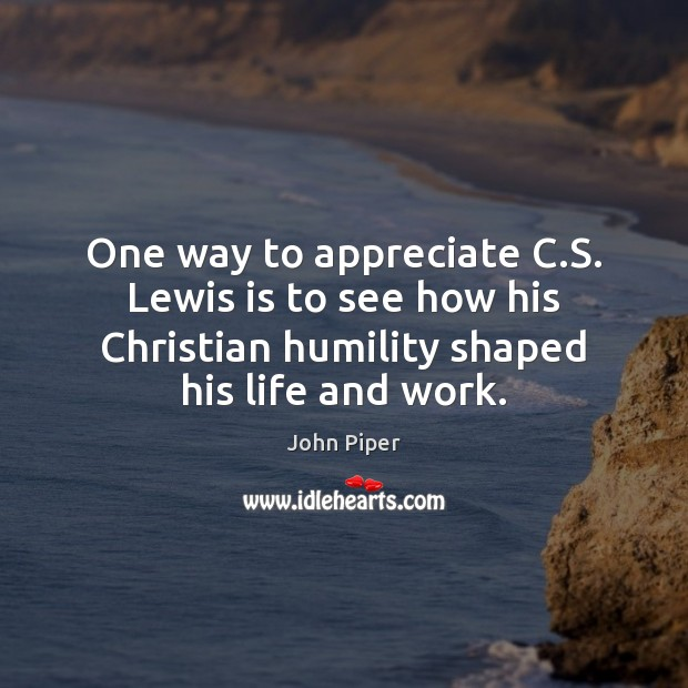 One way to appreciate C.S. Lewis is to see how his Image