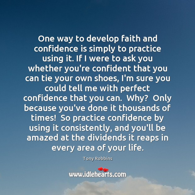 Image, One way to develop faith and confidence is simply to practice using