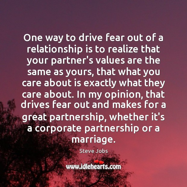 One way to drive fear out of a relationship is to realize Image