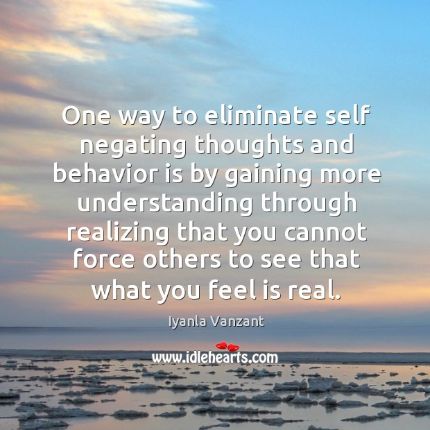 One way to eliminate self negating thoughts and behavior is by gaining Image