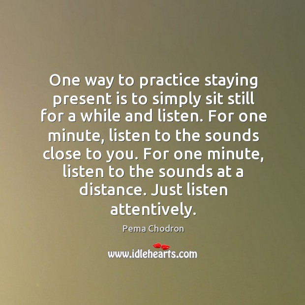 Image, One way to practice staying present is to simply sit still for