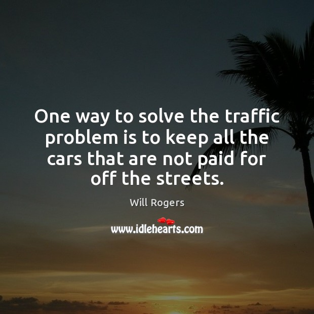 One way to solve the traffic problem is to keep all the Image