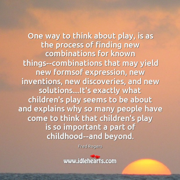 Image, One way to think about play, is as the process of finding