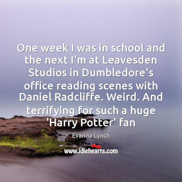 One week I was in school and the next I'm at Leavesden Image