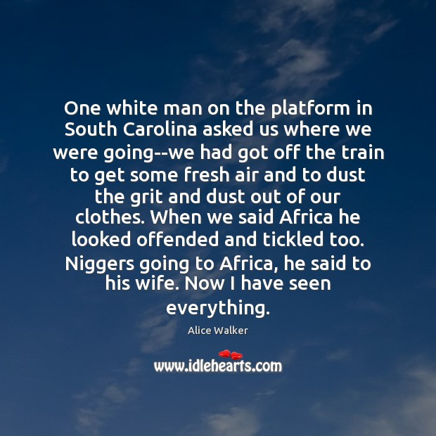 Image, One white man on the platform in South Carolina asked us where