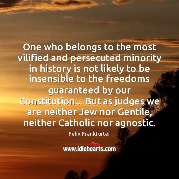 One who belongs to the most vilified and persecuted minority in history Image