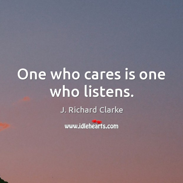 One who cares is one who listens. Image