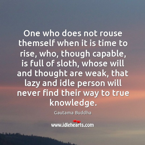 One who does not rouse themself when it is time to rise, Image