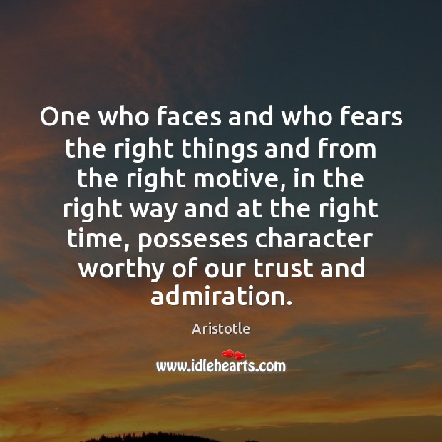Image, One who faces and who fears the right things and from the
