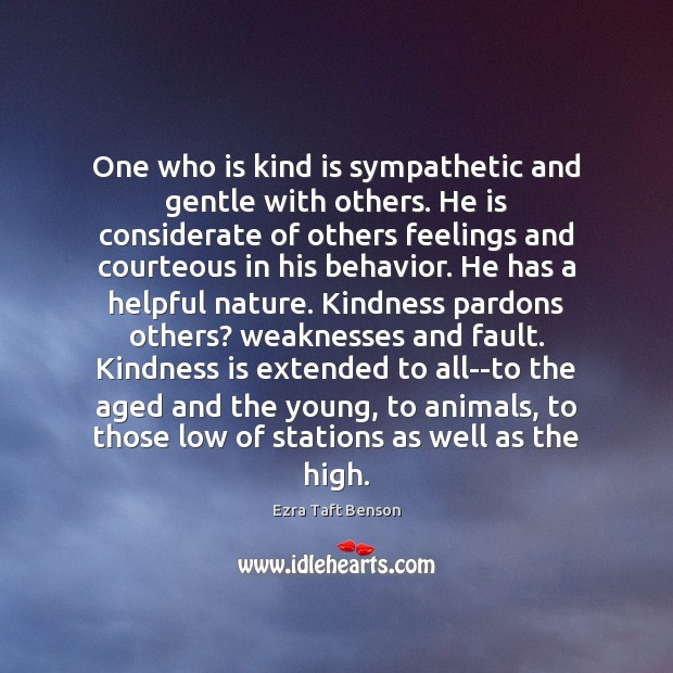 Image, One who is kind is sympathetic and gentle with others. He is