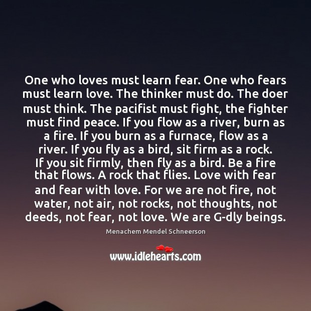 One who loves must learn fear. One who fears must learn love. Image