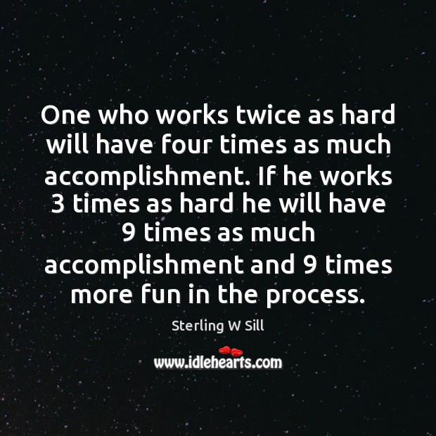 Image, One who works twice as hard will have four times as much