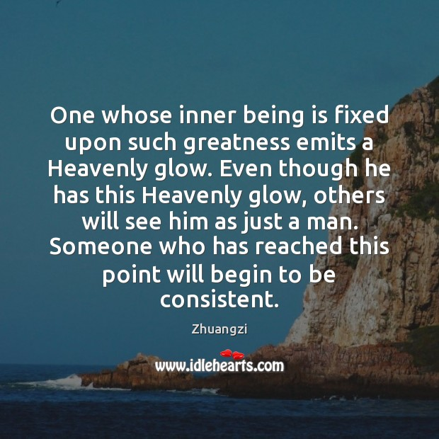 One whose inner being is fixed upon such greatness emits a Heavenly Zhuangzi Picture Quote