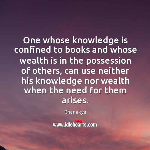 Image, One whose knowledge is confined to books and whose wealth is in the possession
