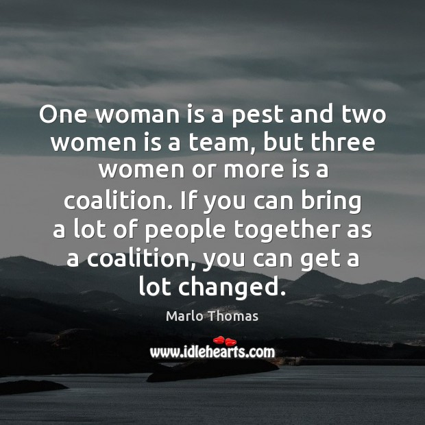 One woman is a pest and two women is a team, but Image