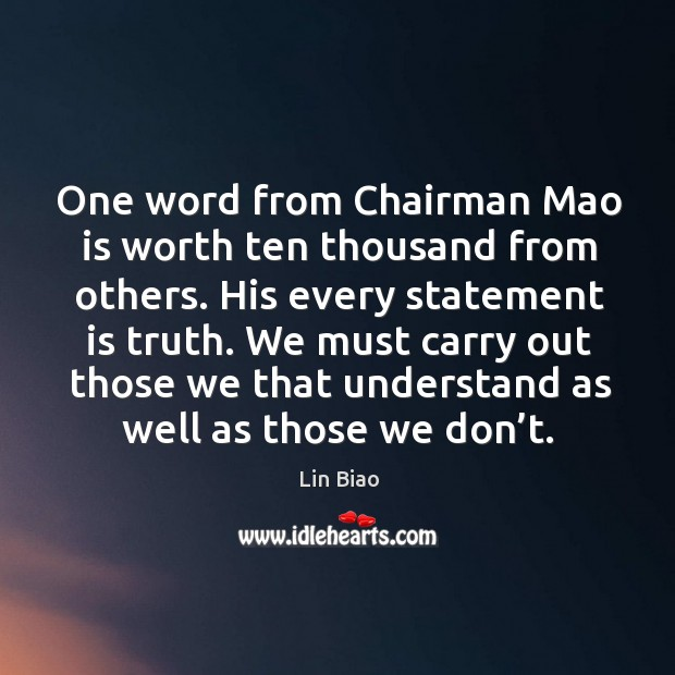 One word from chairman mao is worth ten thousand from others. His every statement is truth. Image