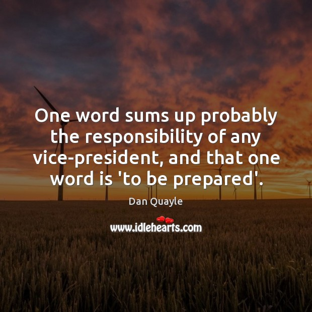 One word sums up probably the responsibility of any vice-president, and that Image