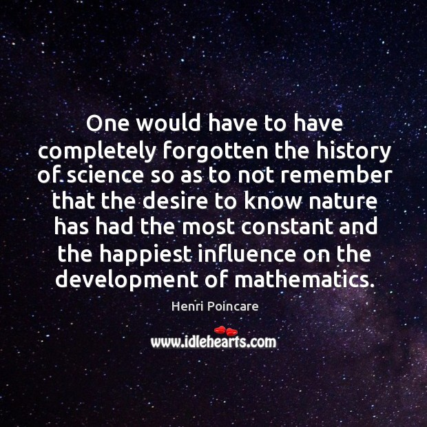 One would have to have completely forgotten the history of science so as to not Image