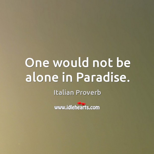Image, One would not be alone in paradise.
