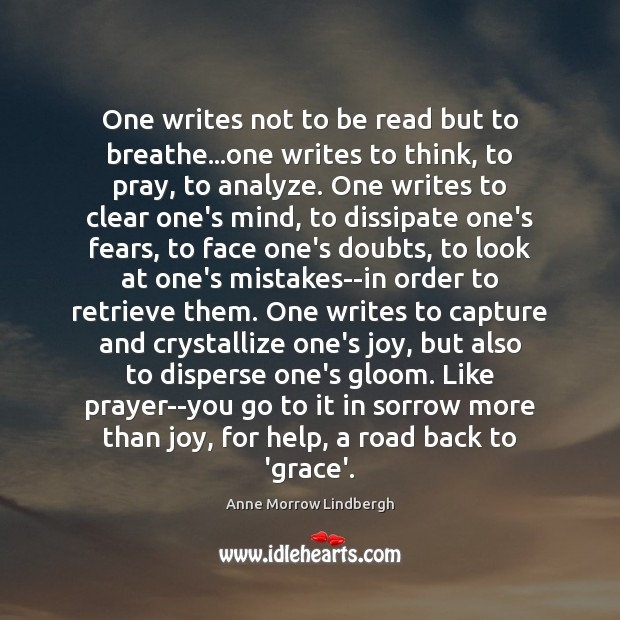 One writes not to be read but to breathe…one writes to Anne Morrow Lindbergh Picture Quote