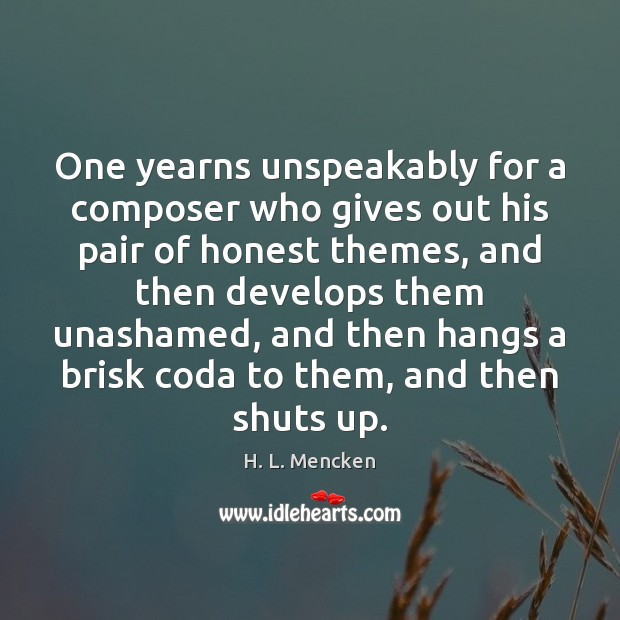 One yearns unspeakably for a composer who gives out his pair of Image