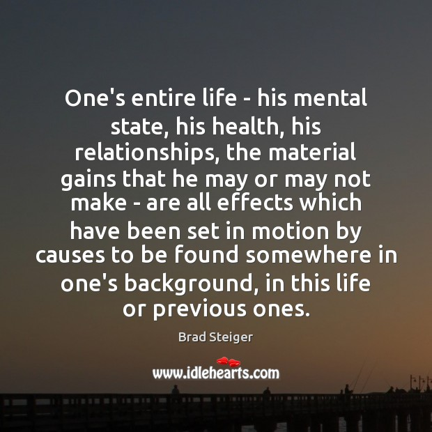Image, One's entire life – his mental state, his health, his relationships, the