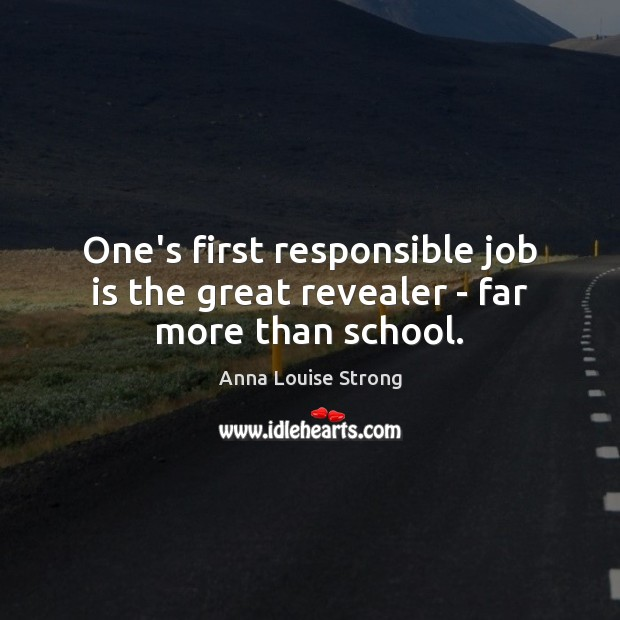 One's first responsible job is the great revealer – far more than school. Image