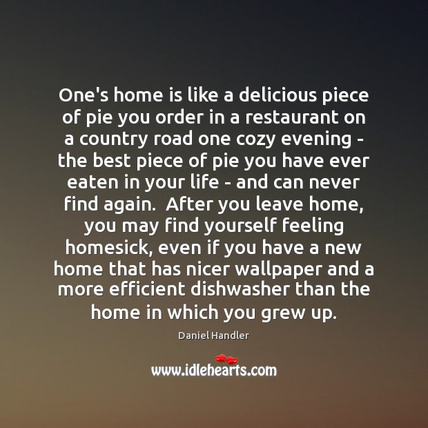 Image, One's home is like a delicious piece of pie you order in