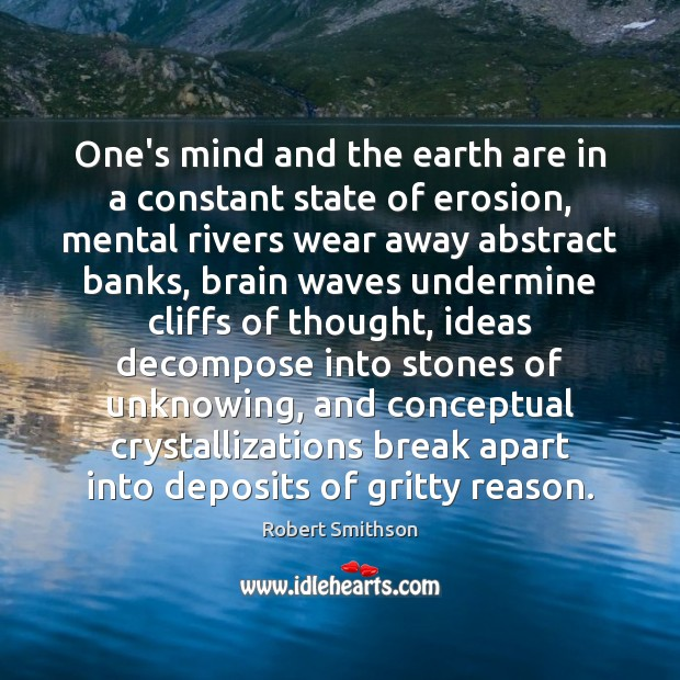 One's mind and the earth are in a constant state of erosion, Image