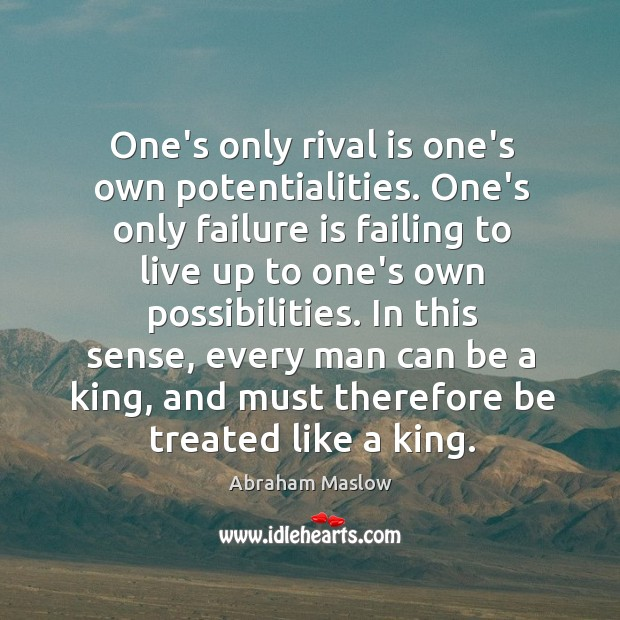 Image, One's only rival is one's own potentialities. One's only failure is failing