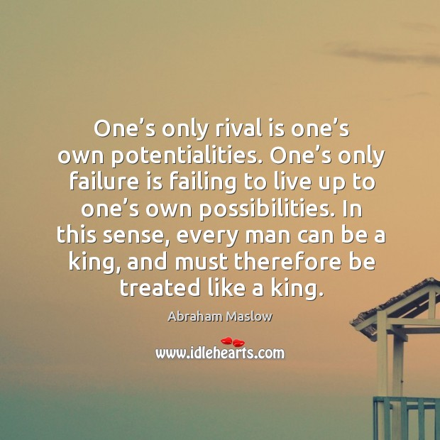Image, One's only rival is one's own potentialities. One's only failure is failing to live up to one's