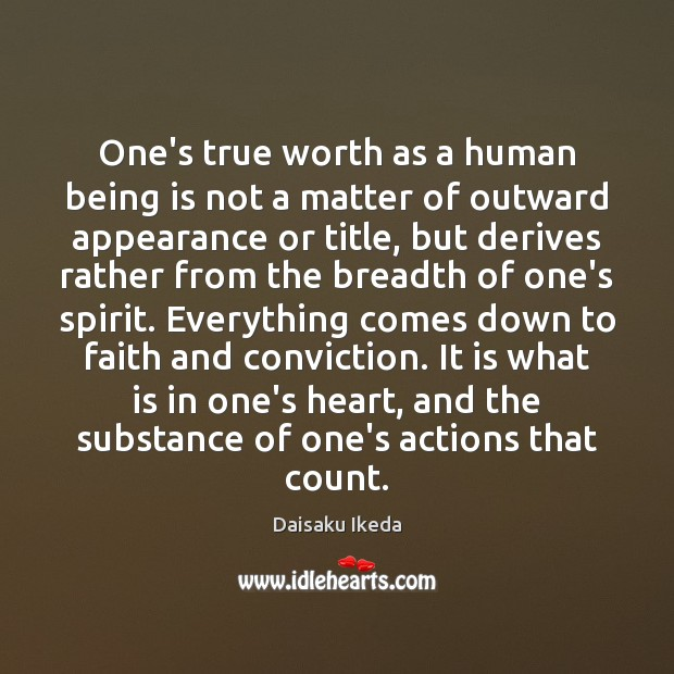 One's true worth as a human being is not a matter of Daisaku Ikeda Picture Quote