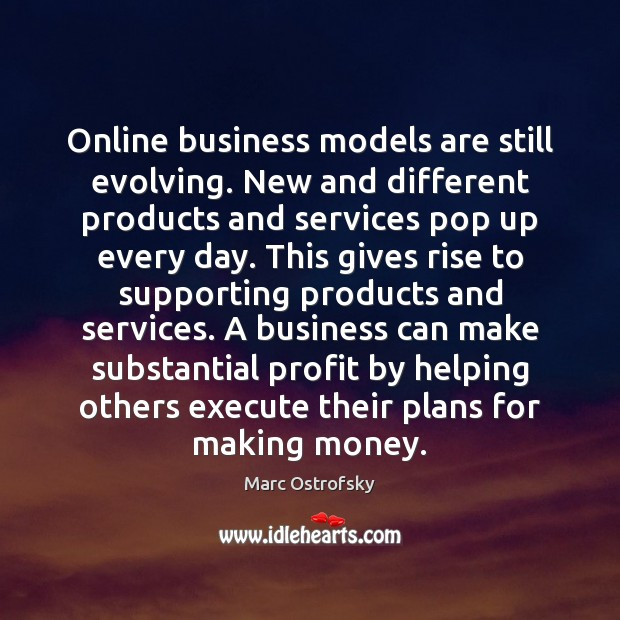 Online business models are still evolving. New and different products and services Image