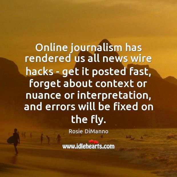 Online journalism has rendered us all news wire hacks – get it Image