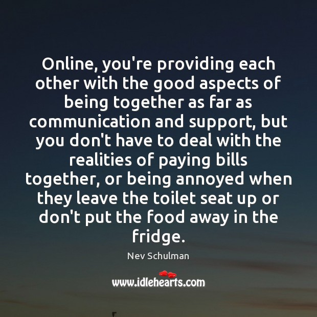 Image, Online, you're providing each other with the good aspects of being together