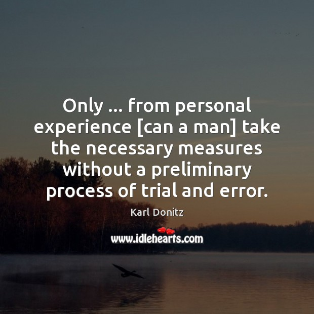 Only … from personal experience [can a man] take the necessary measures without Image