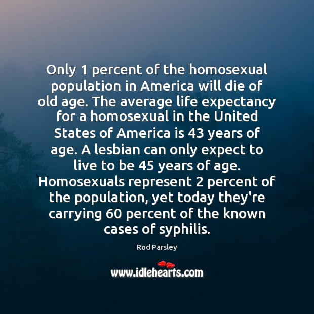 Image, Only 1 percent of the homosexual population in America will die of old