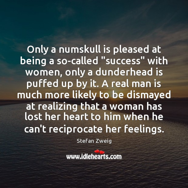 """Only a numskull is pleased at being a so-called """"success"""" with women, Image"""