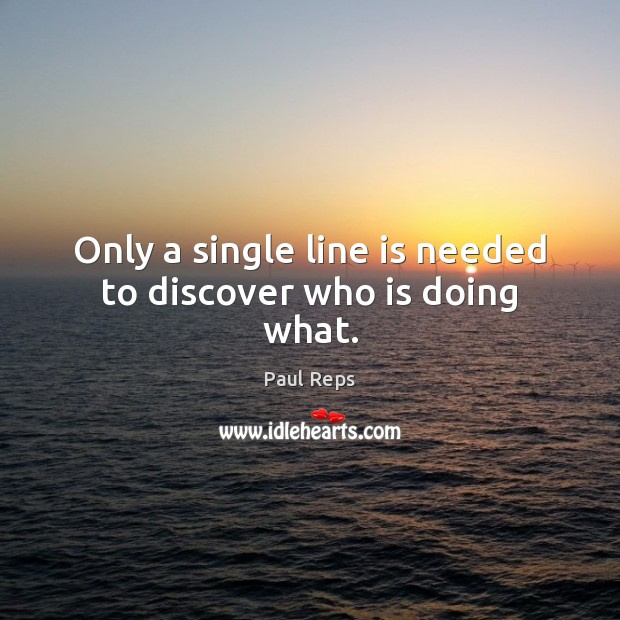 Only a single line is needed to discover who is doing what. Image