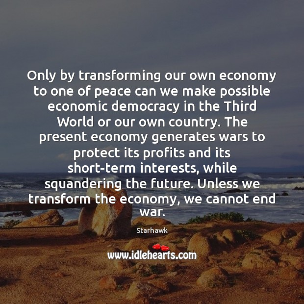 Image, Only by transforming our own economy to one of peace can we