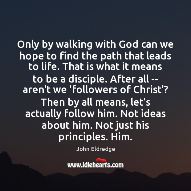Only by walking with God can we hope to find the path Image
