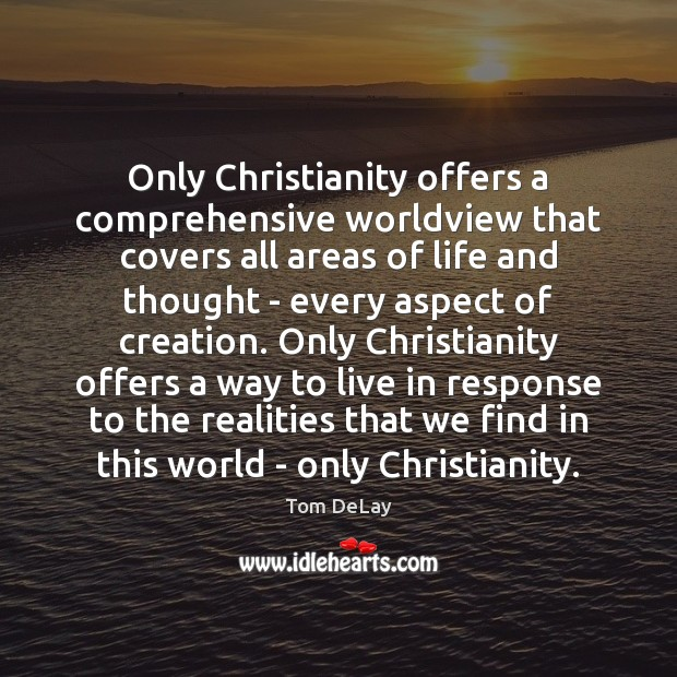 Only Christianity offers a comprehensive worldview that covers all areas of life Image