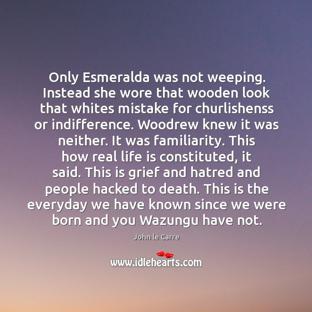 Only Esmeralda was not weeping. Instead she wore that wooden look that Image