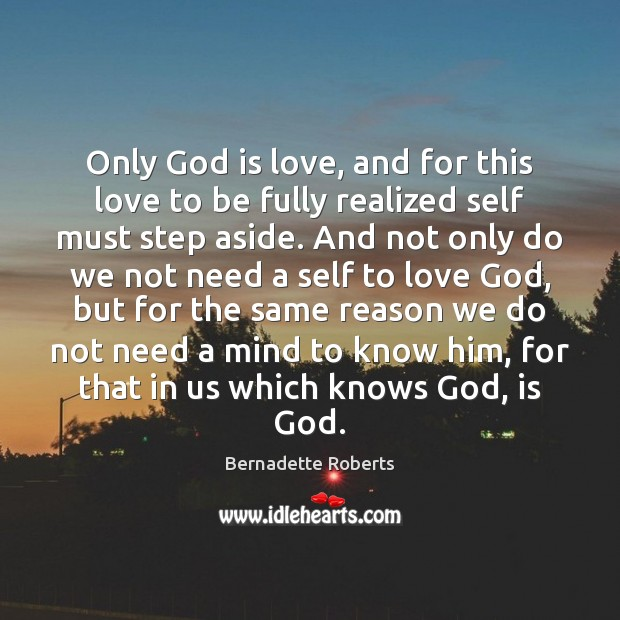 Image, Only God is love, and for this love to be fully realized