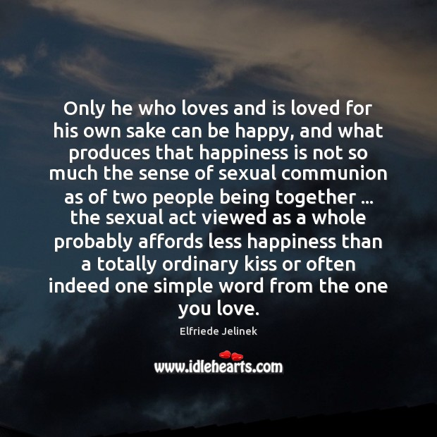 Only he who loves and is loved for his own sake can Image