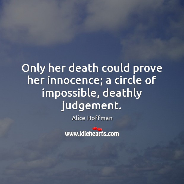 Image, Only her death could prove her innocence; a circle of impossible, deathly judgement.